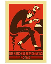 Pianist The piano has been drinking not me 11x17 Poster front