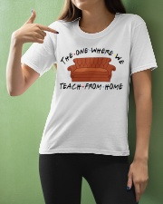 Teacher The One Where We teach From Home Ladies T-Shirt apparel-ladies-t-shirt-lifestyle-front-10
