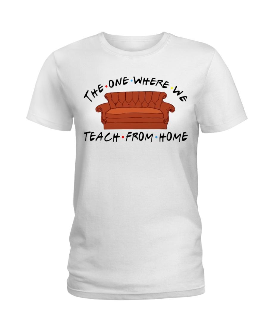 Teacher The One Where We teach From Home Ladies T-Shirt