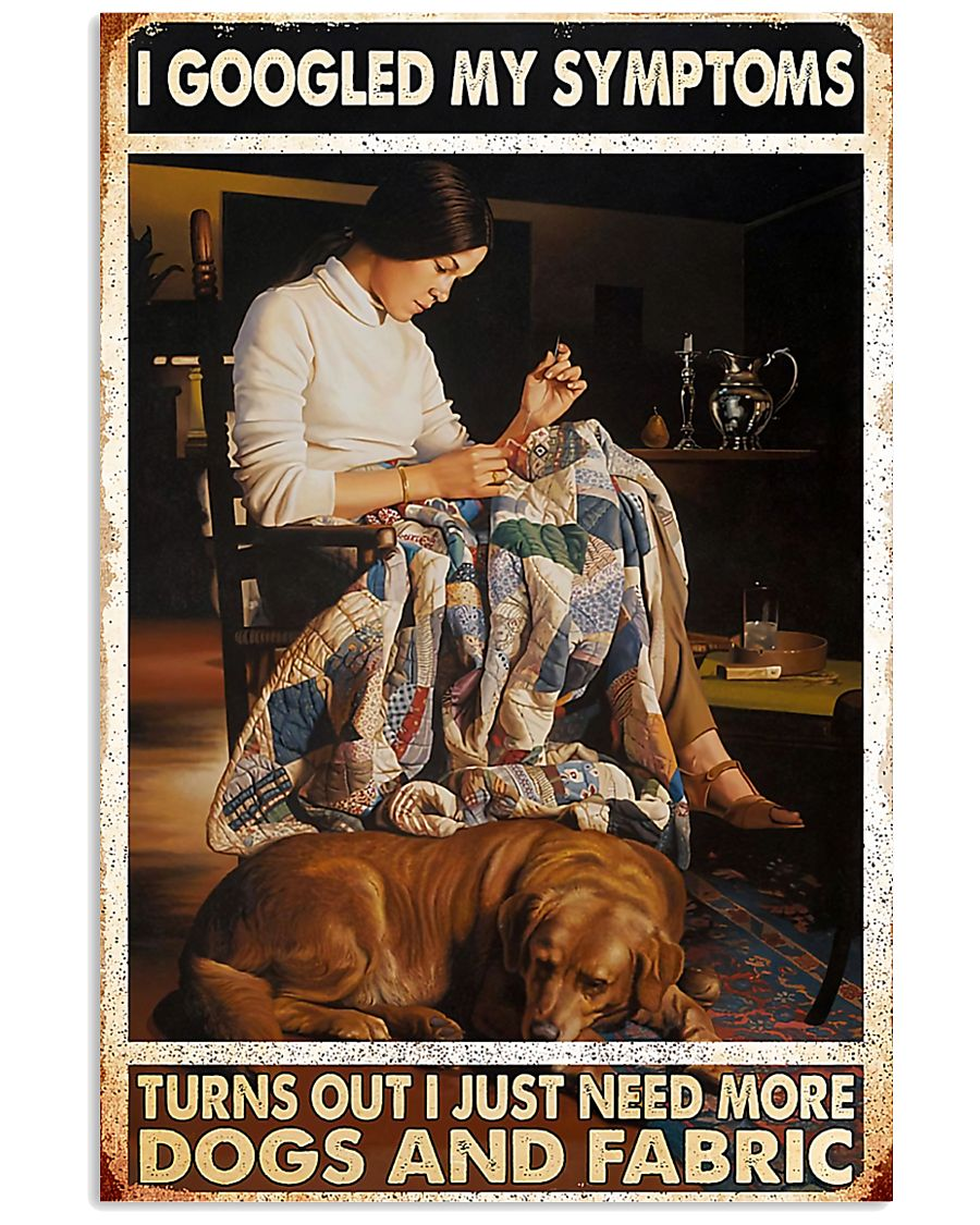 Need More Dogs And Fabric Sewing 11x17 Poster