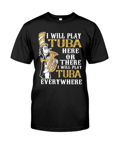 Tuba I Will Play Tuba Everywhere