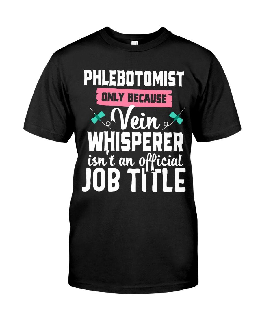 Phlebotomist Vein whisperer  Classic T-Shirt