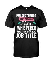 Phlebotomist Vein whisperer  Classic T-Shirt front