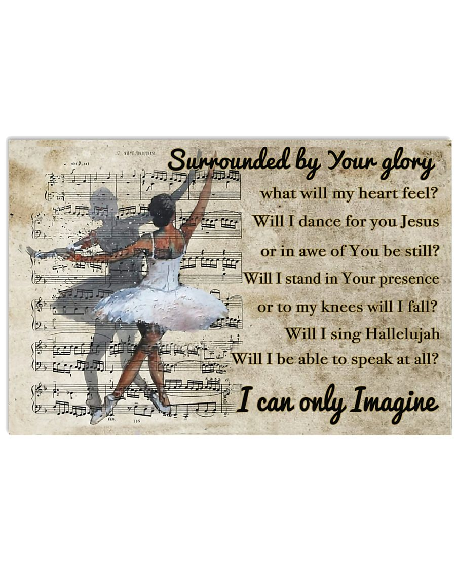 Ballet Surrounded by your glory 17x11 Poster