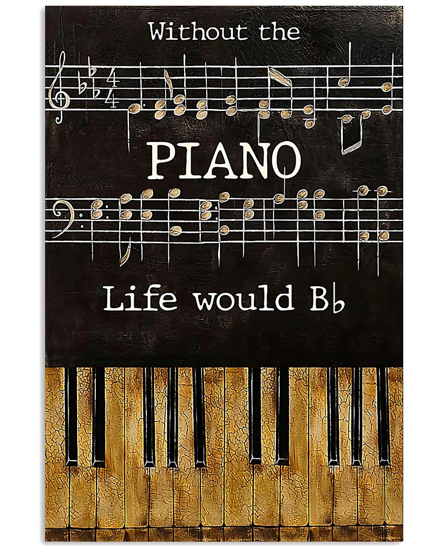 Pianist Without The Piano Life Would Bb 11x17 Poster