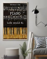 Pianist Without The Piano Life Would Bb 11x17 Poster lifestyle-poster-1