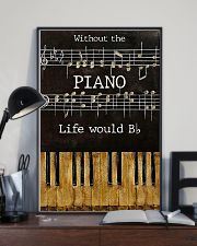 Pianist Without The Piano Life Would Bb 11x17 Poster lifestyle-poster-2