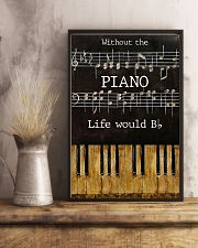 Pianist Without The Piano Life Would Bb 11x17 Poster lifestyle-poster-3