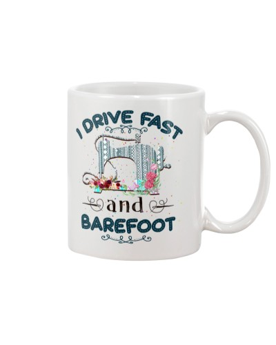 I Drive Fast And Barefoot Funny Sewing Gift