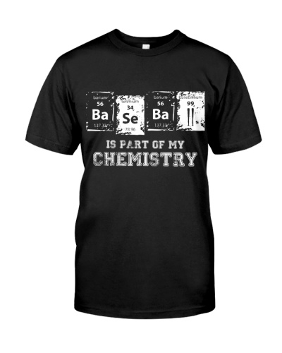 Chemist baseball is part of my chemistry