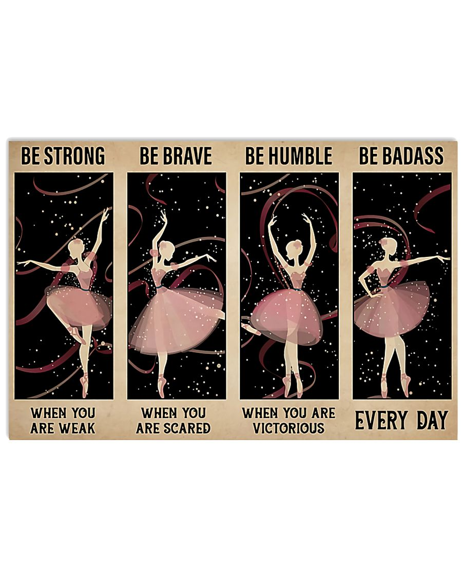 Ballet - Be Strong When You Are Weak 17x11 Poster