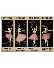 Ballet - Be Strong When You Are Weak 17x11 Poster front