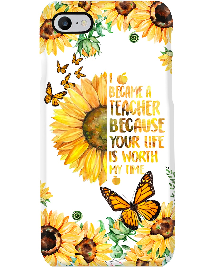 Your Life Is Worth My Time So I Became Teacher  Phone Case