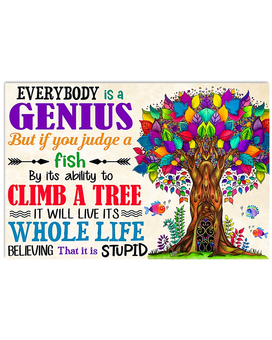 Everybody Is A Genius Teacher 17x11 Poster
