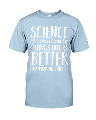 Science Figuring thing is better than making stuff