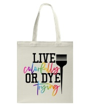 Hairstylist live colorfully or dye trying Tote Bag thumbnail