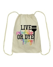 Hairstylist live colorfully or dye trying Drawstring Bag thumbnail