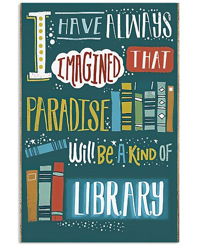 Librarian Paradise Will Be A Kind A Library