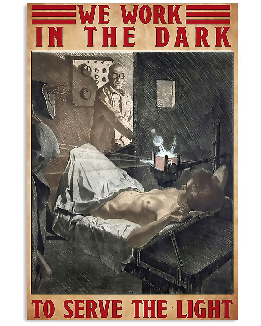 Radiologist We Work In The Dark To Serve The Light 11x17 Poster
