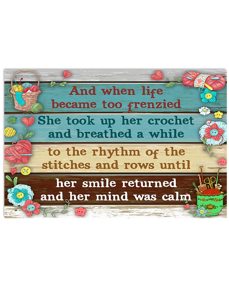 Life became too frenzied she took up her crochet 17x11 Poster