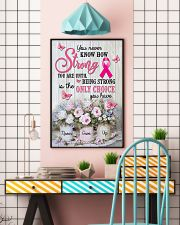 Breast Cancer You Never Know How Strong You Are 16x24 Poster lifestyle-poster-6