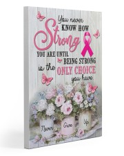 Breast Cancer You Never Know How Strong You Are 20x30 Gallery Wrapped Canvas Prints thumbnail