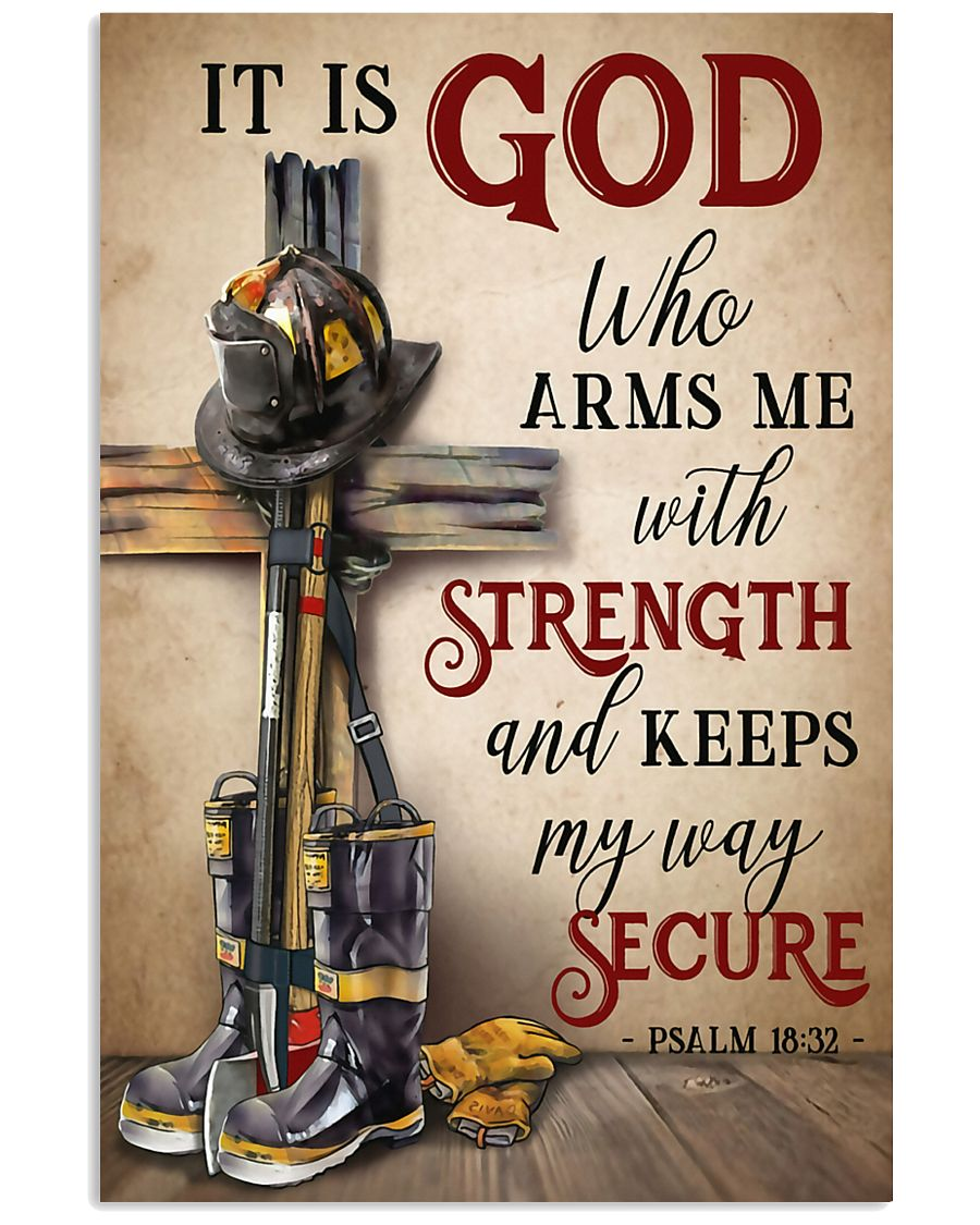 Firefighter It Is God Who Arms Me With Strength 11x17 Poster