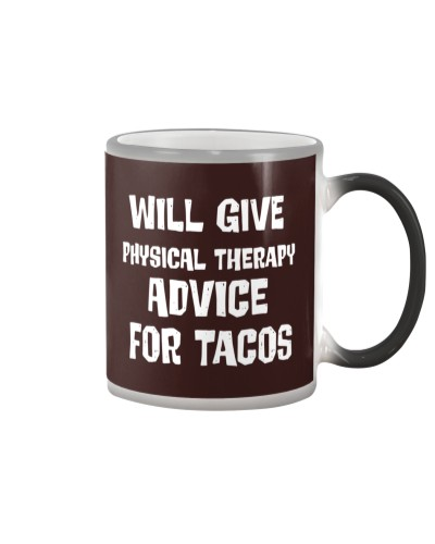 Will Give Physical Therapy Advice For Tacos