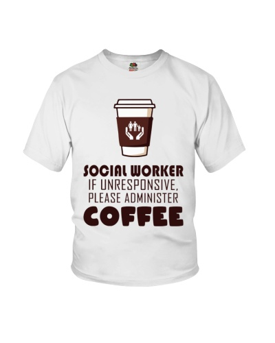 Social Worker Please administer coffee
