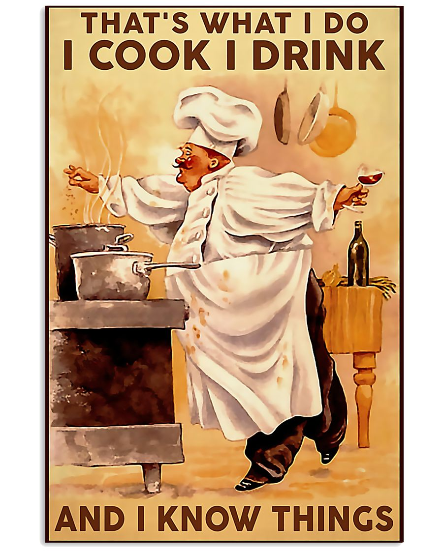 Chef I Cook I Drink And I Know Things 11x17 Poster