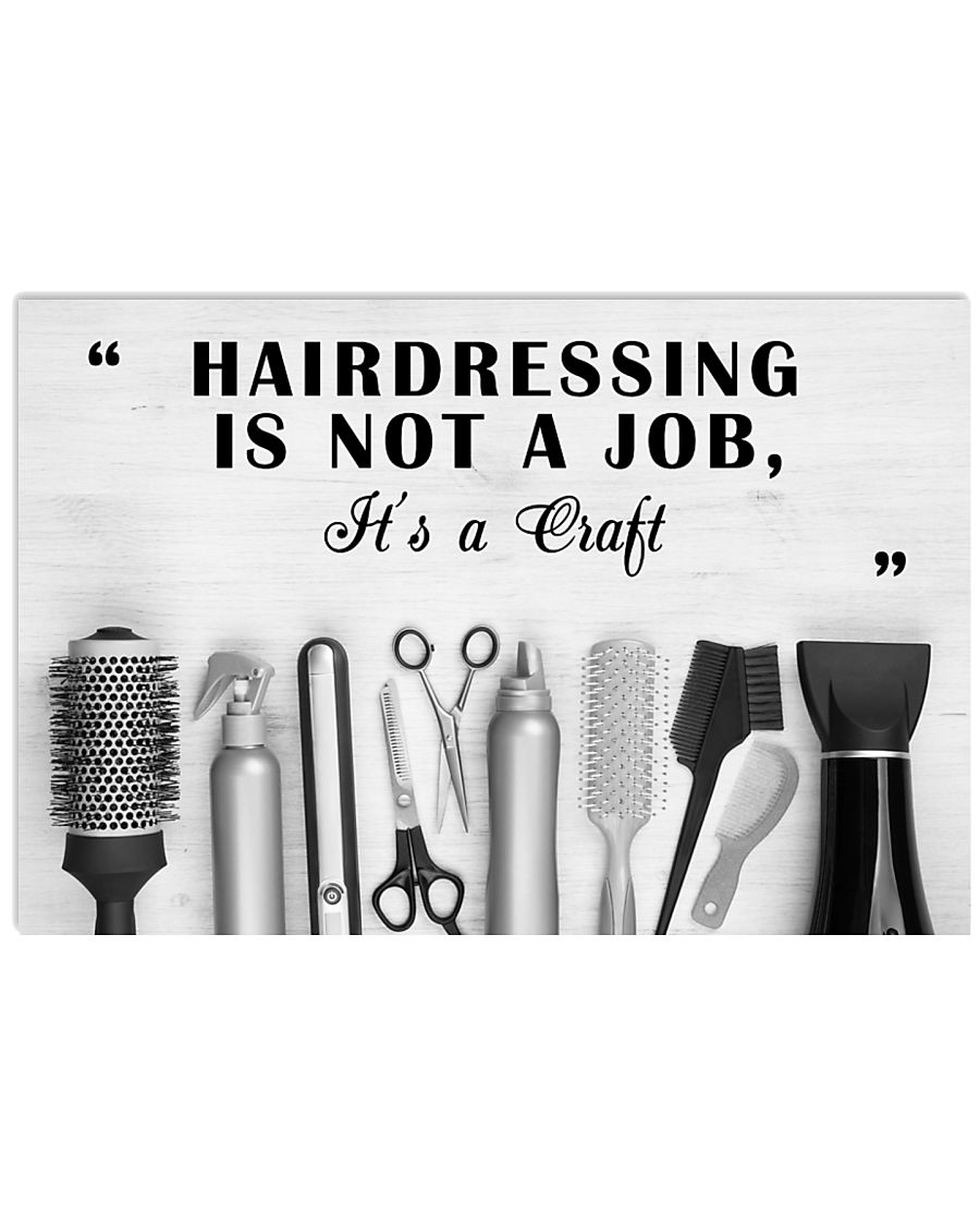 Hairstylist Hairdressing Is Not A Job It's A Craft 17x11 Poster
