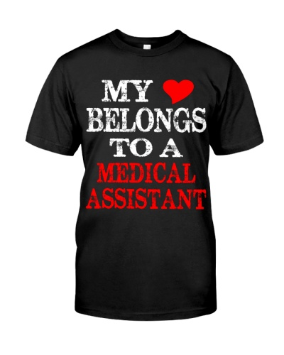 My Heart Belongs To A Medical Assistant