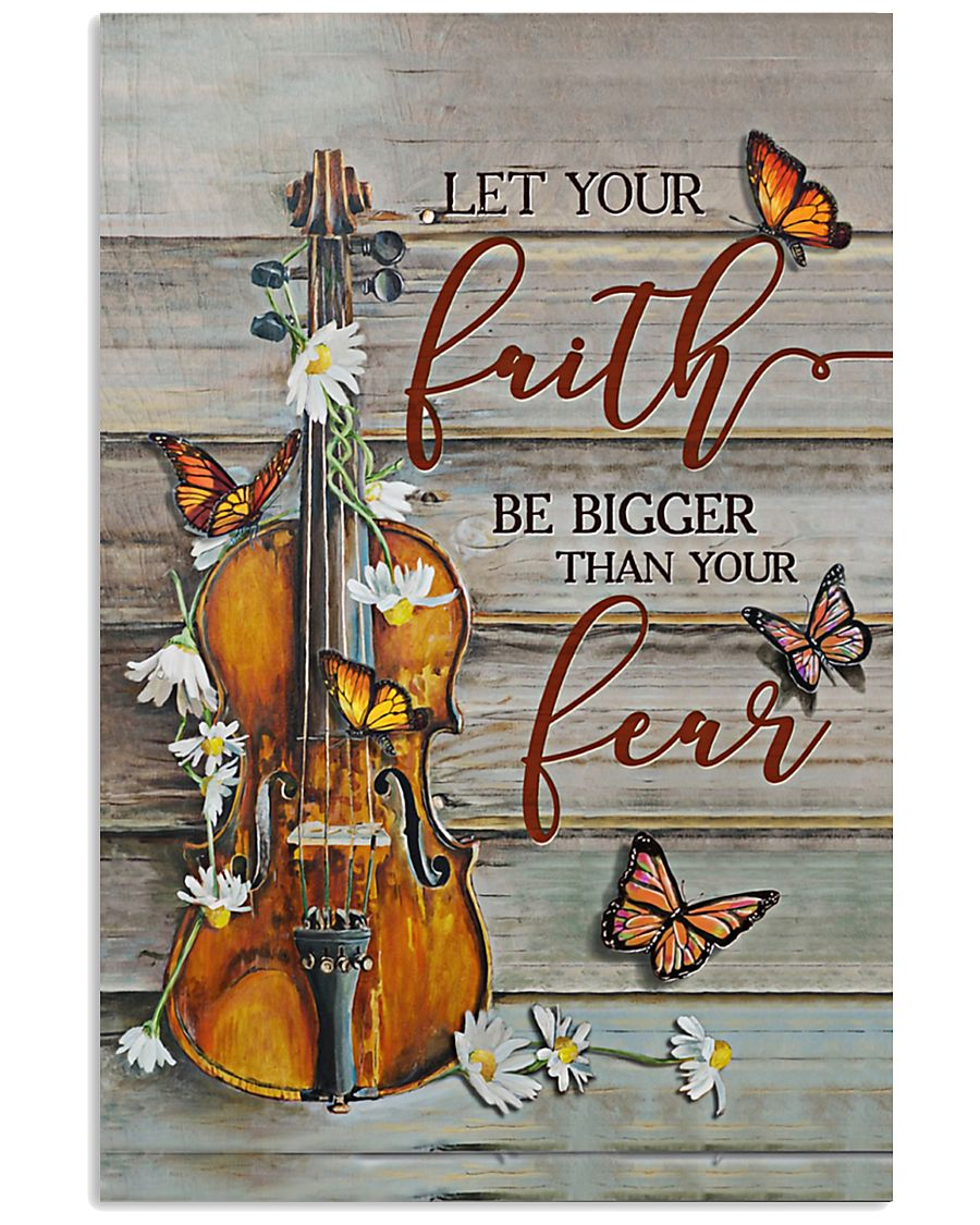 Violin Let your faith be bigger than your fear 11x17 Poster