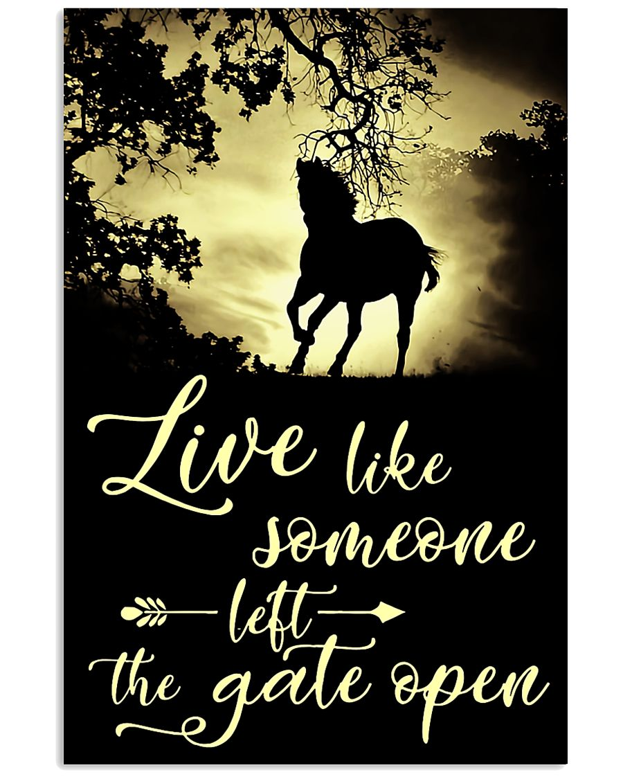 Horse Girl - Live like someone left the gate open 11x17 Poster