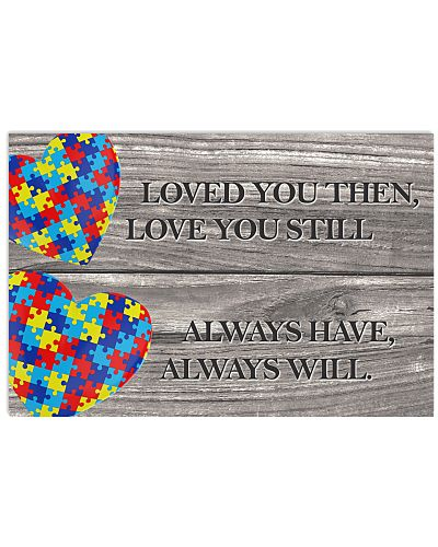 Autism Awareness Loved you then