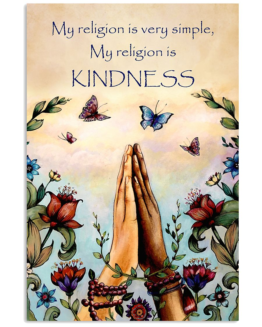 Yoga - My religion is very simple and kindness 11x17 Poster