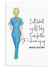 Medical Assistant I will dedicate my life today 11x17 Poster front