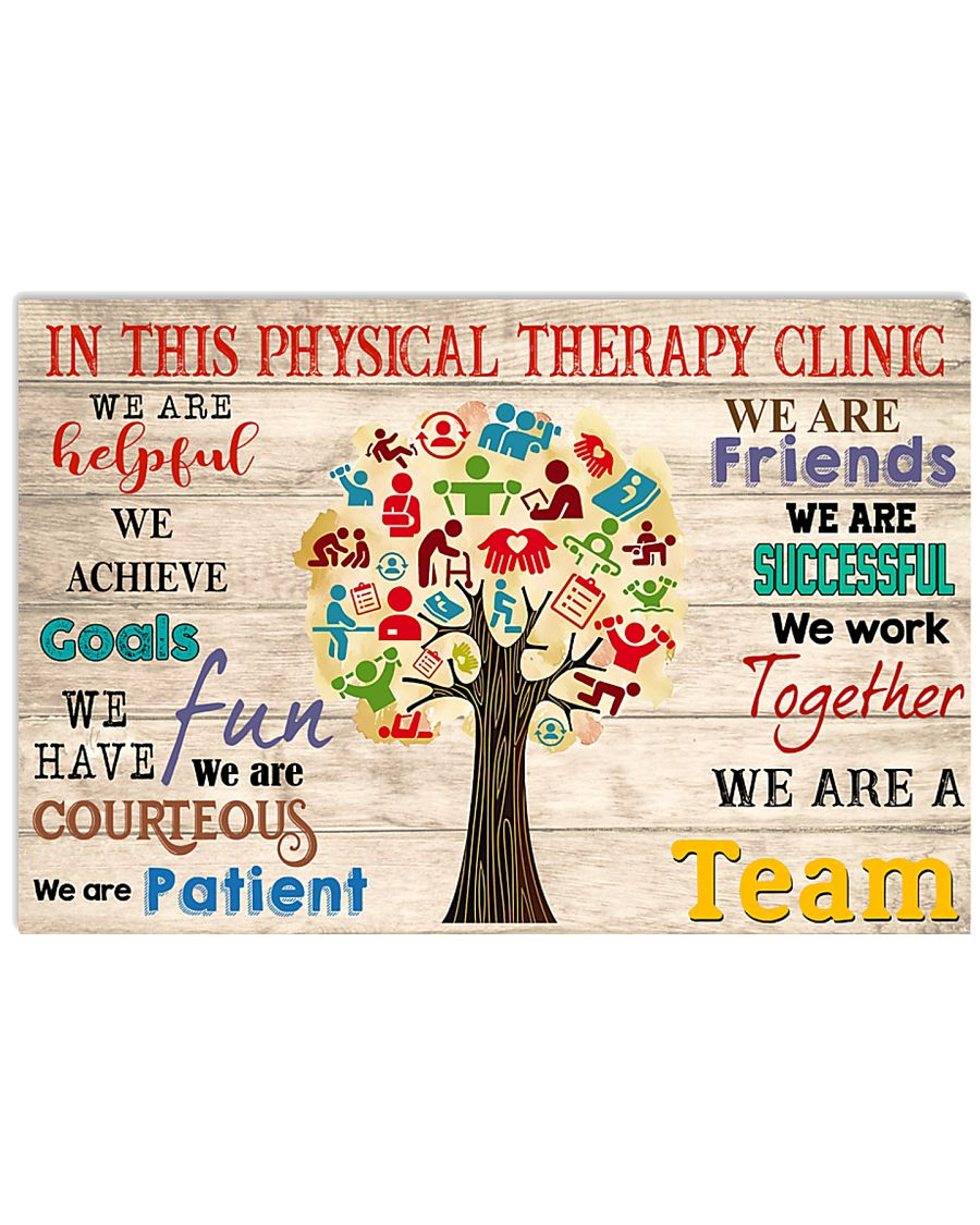 In This Physical Therapy Clinic We Work Together 17x11 Poster