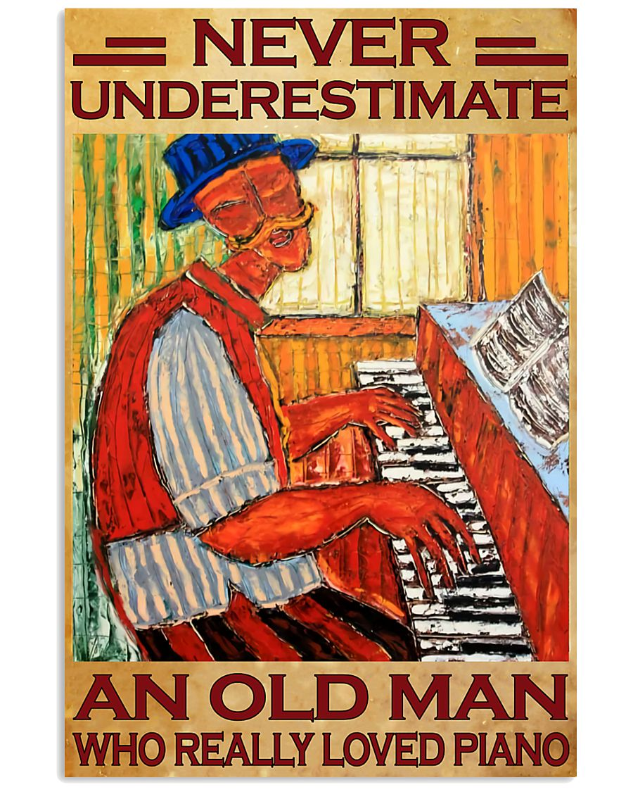 Piano An Old Man Who Really loved Piano 11x17 Poster