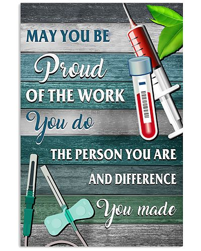Phlebotomist - May you be proud of the work you do