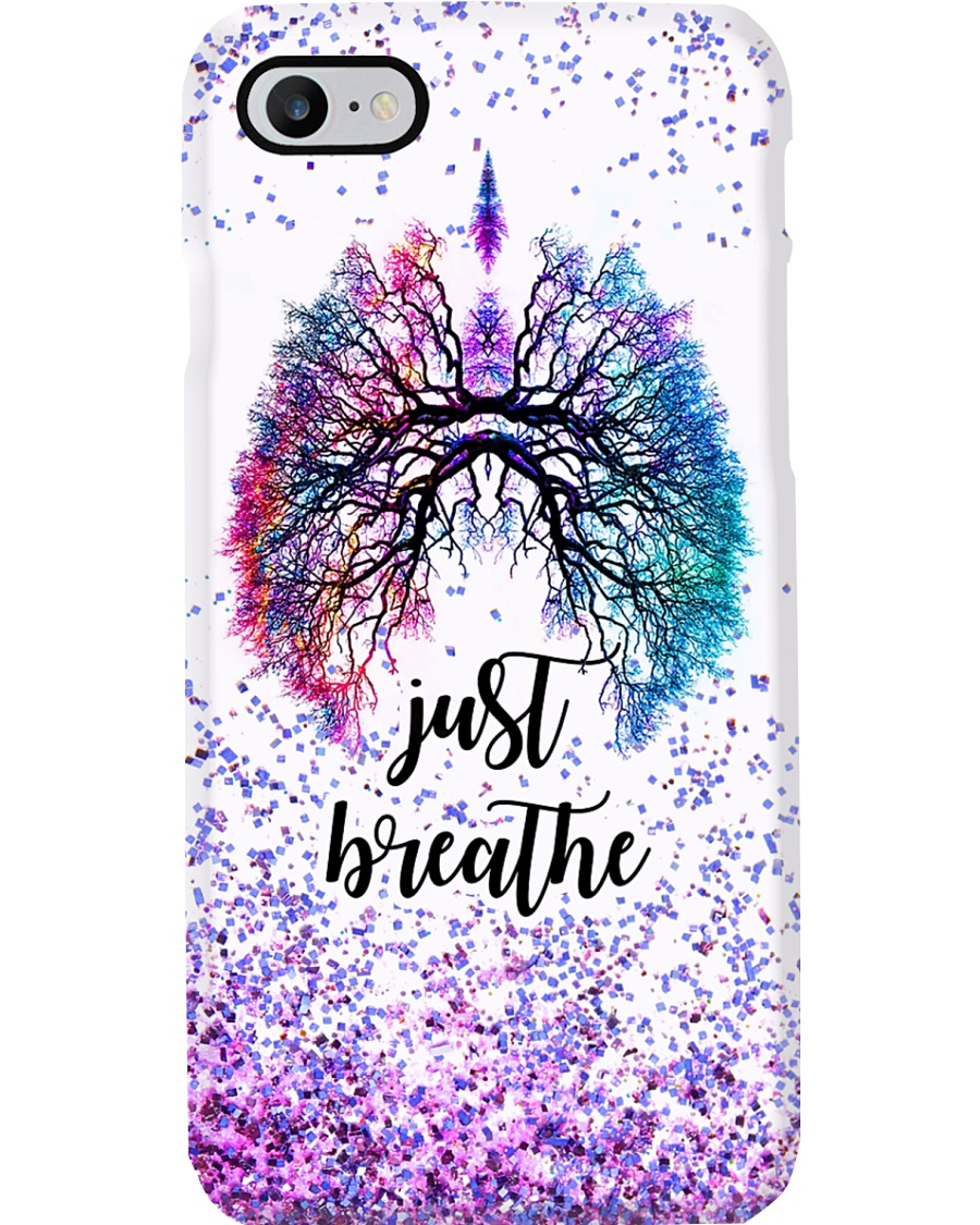 Respiratory Therapist Just Breathe Phone Case