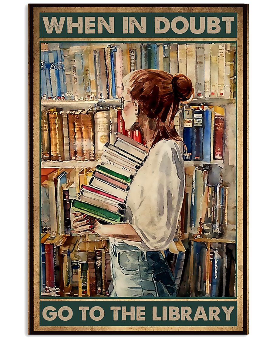 Librarian When In Doubt Go To The Library 11x17 Poster