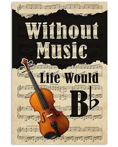 Violin Without Music Life Would Be Flat