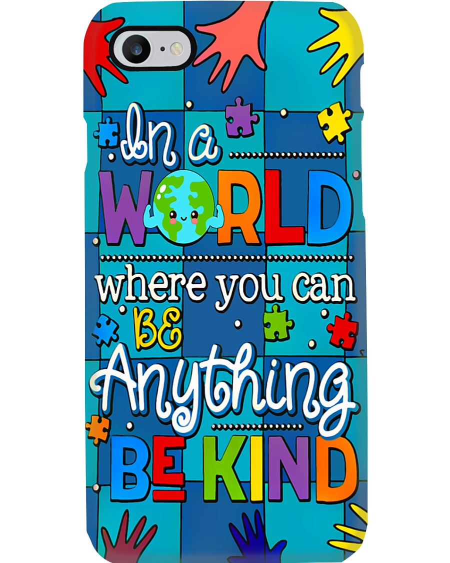 Autism Awareness you can be anything be kind Phone Case