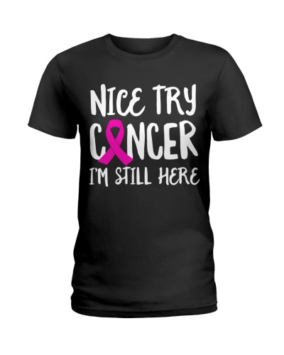 Breast Cancer Nice Try Cancer I'm Still Here