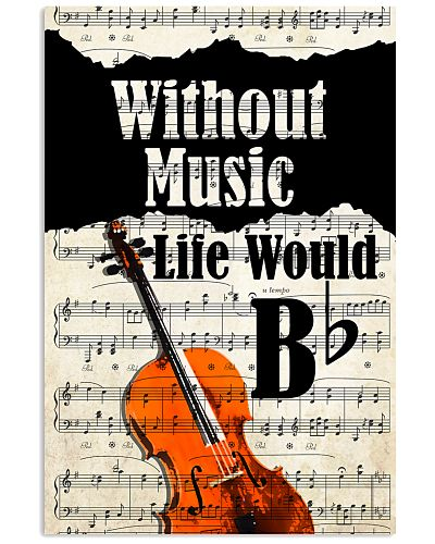 Cello Without Music Life Would Be Flat