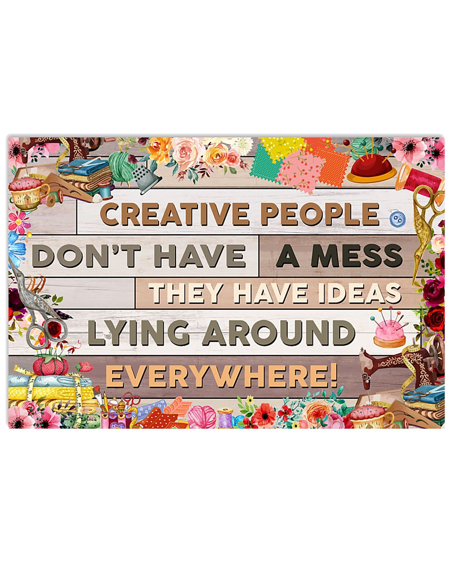 Sewing Creative People Don't Have A Mess 17x11 Poster