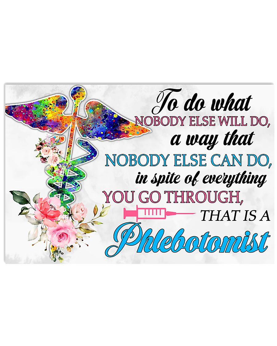 Phlebotomist Do what nobody else will do 17x11 Poster