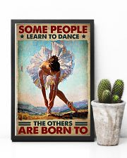 Ballet - Some People Learn To Dance 11x17 Poster lifestyle-poster-8