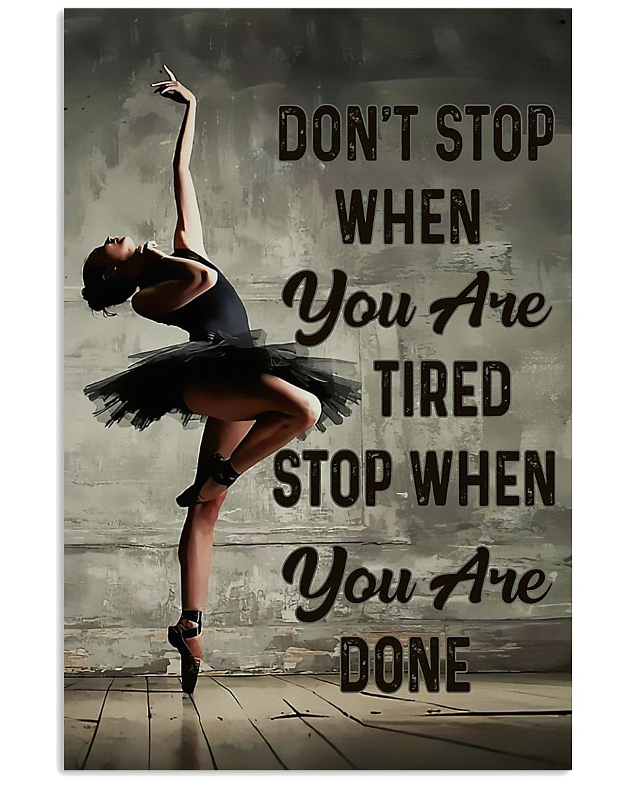 Ballet - Don't Stop When You Are Tired 11x17 Poster